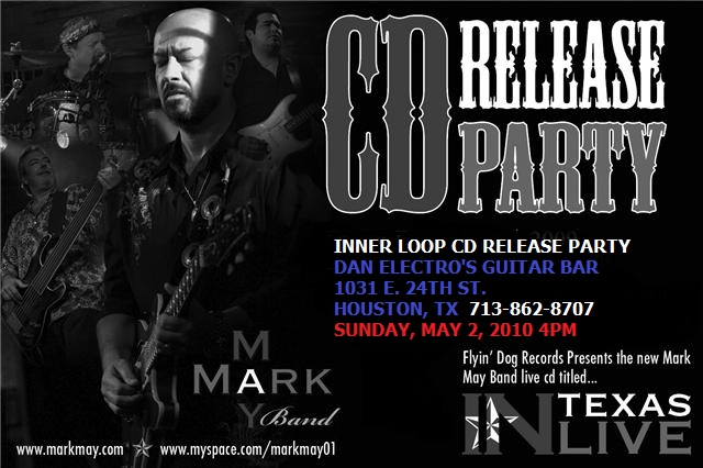 Mark May Band, Inner Loop Cd Release Party, Sunday, May 2, 2010 4pm.
